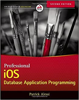 PROFESSIONAL iOS Database Application Programming, Second Edition - Patrick Alessi
