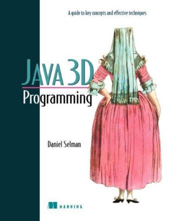 Java.3d Programming - Daniel Selman