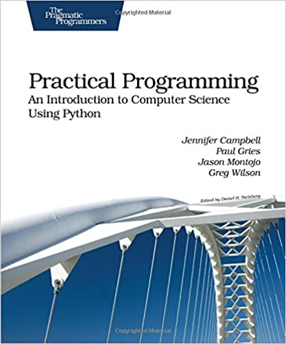 Practical Programming An Introduction to Computer Science Using Python - Jennifer Campbell, Paul Gries