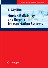 Human Reliability and Error in Transportation Systems by B.S. Dhillon