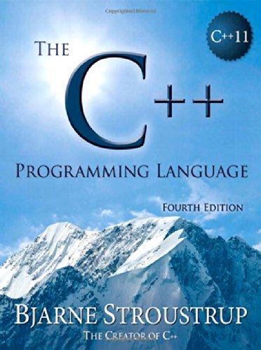 The C++ Programming Language Fourth Edition by Bjarne Stroustrup