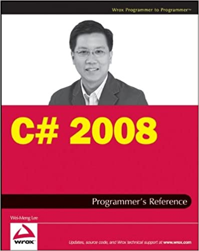 C# 2008 Programmer's Reference by Wei-Meng Lee