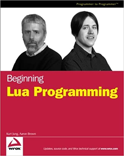 Beginning Lua programming by Kurt Jung and Aaron Brown
