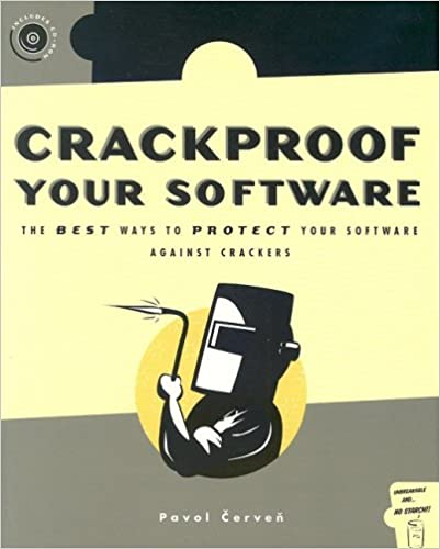 Crackproof Your Software: Protect Your Software Against Crackers by Pavol Cerven