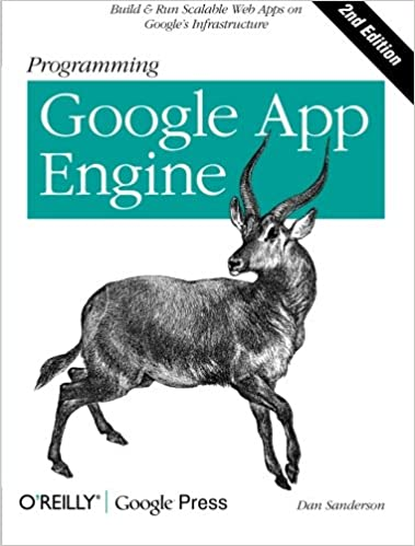 Programming Google App Engine: Build & Run Scalable Web Applications on Google's Infrastructure
