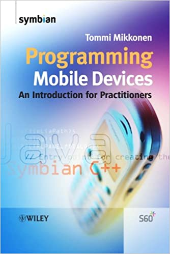Programming Mobile Devices: An Introduction for Practitioners by Tommi Mikkonen