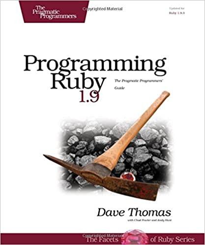 Programming Ruby 1.9: The Pragmatic Programmers' Guide