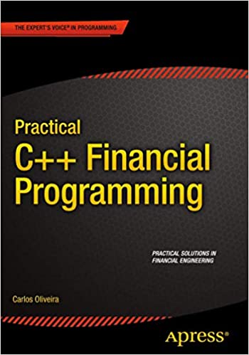 Practical C++ Financial Programming by Carlos Oliveira