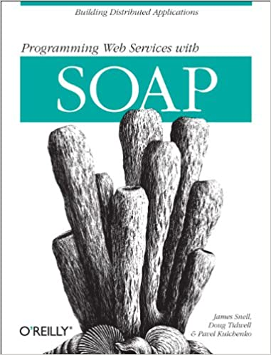 Programming Web Services with SOAP: Building Distributed Applications