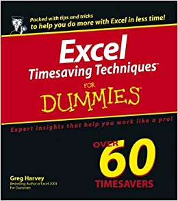 Excel Timesaving Techniques for Dummies by Greg Harvey
