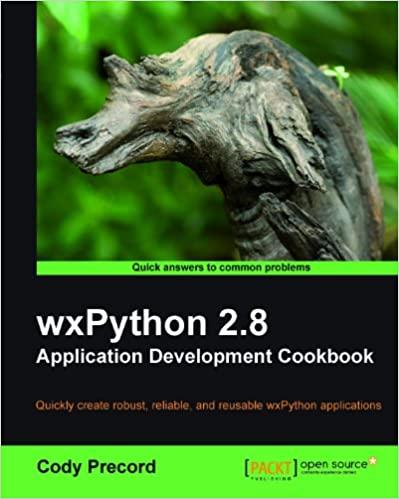 wxPython 2.8 Application Development Cookbook by Cody Precord