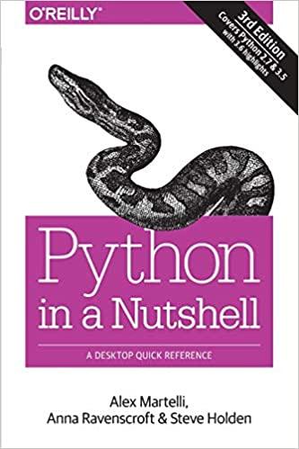 Python in a Nutshell: A Desktop Quick Reference by Alex Martelli, Anna Ravenscroft