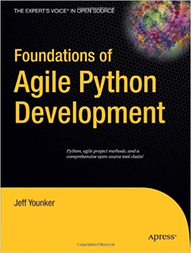 Foundations of Agile Python Development by Jeff Younker