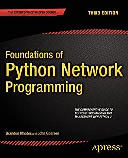 Foundations of Python Network Programming by Brandon Rhodes and John Goerzen