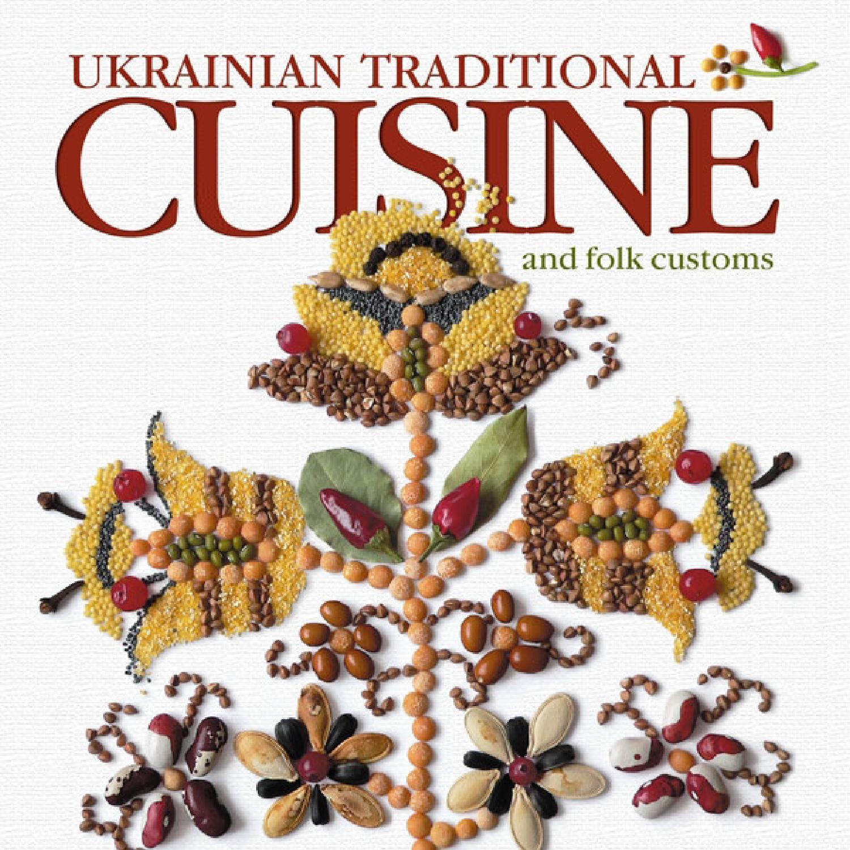 Ukrainian traditional cuisine and folk customs, 2013 by Lidiya Artukh