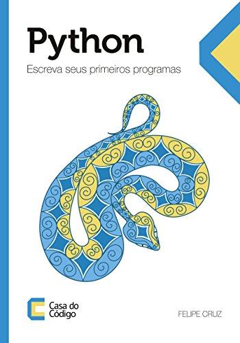 Python: Escreva seus primeiros programas by Felipe Cruz