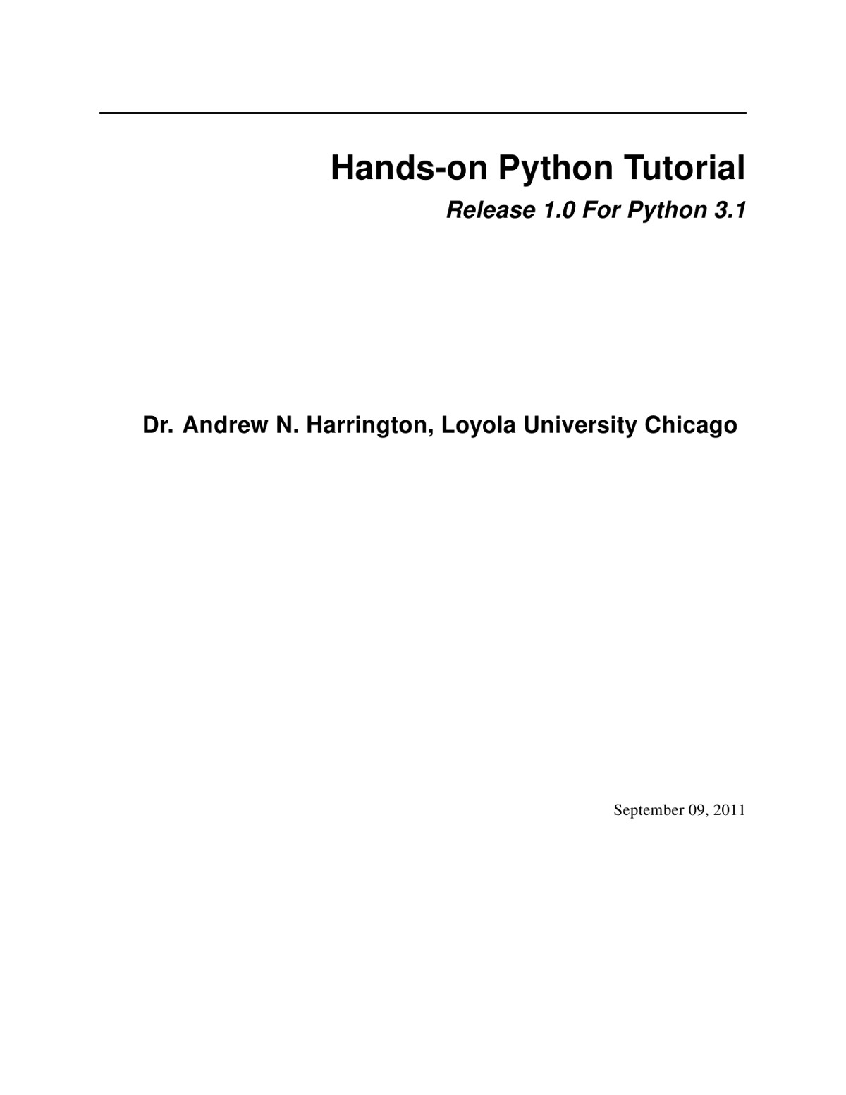 Hands-On Python. A Tutorial Introduction for Beginners. Python. 3.1 Version by Andrew N. Harrington