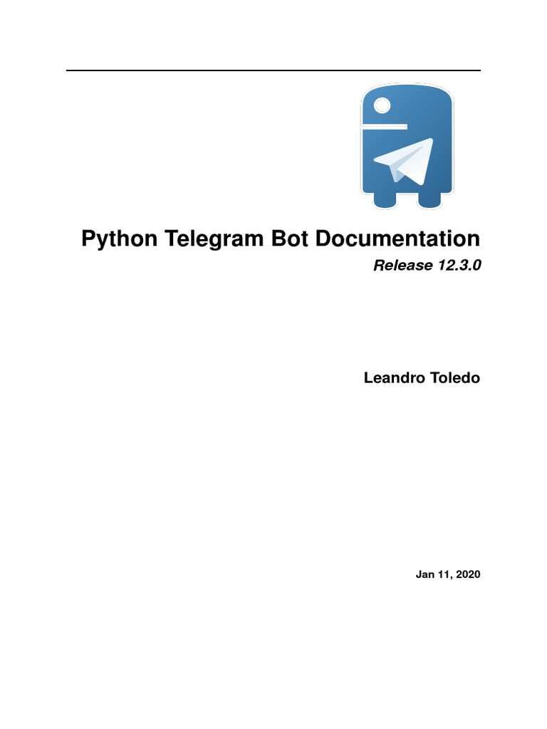 Python Telegram Bot Documentation Release. 9.0.0, 2018, Leandro Toledo
