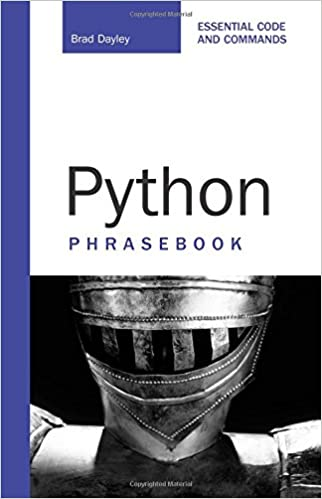Python Phrasebook: Essential Codes and Commands by Brad Dayley