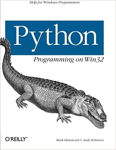 Python Programming on Win32, 2000 by Mark Hammond, Andy Robinson