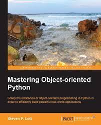 Mastering Object-oriented Python by Steven F. Lott