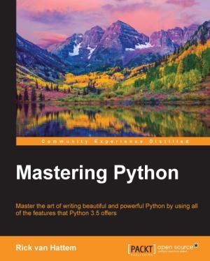 Mastering Python, 2016 by Rick van Hattem