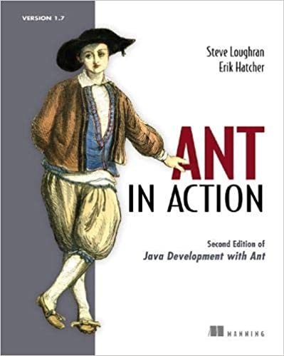 Ant in Action: Covers Ant 1.7 by Steve Loughran and Erik Hatcher