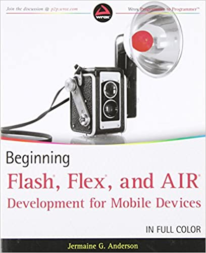 Читать журнал Beginning Flash, Flex, and AIR Development for Mobile Devices by Jermaine G. Anderson