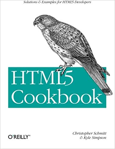 HTML5 Cookbook: Solutions & Examples for HTML5 Developers by Christopher Schmitt, Kyle Simpson