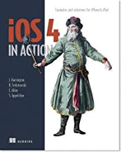 iOS 4 in Action: Examples and Solutions for iPhone & iPad by Jocelyn Harrington, Brandon Trebitowski