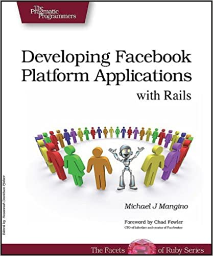 Developing Facebook Platform Applications with Rails by Michael J. Mangino