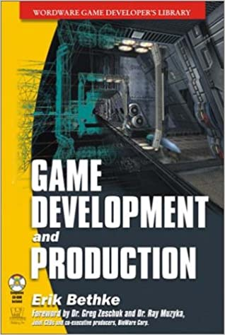Game Development and Production by Erik Bethke