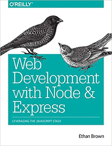 Читать журнал Web Development with Node and Express: Leveraging the JavaScript Stack by Ethan Brown