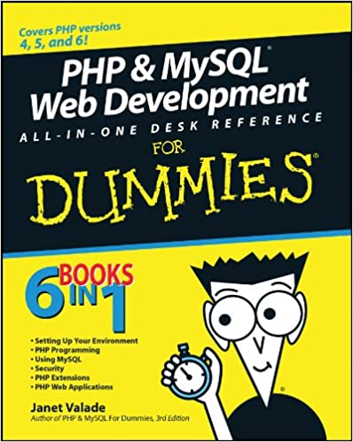 PHP & MySQL Web Development All-in-One Desk Reference For Dummies by Janet Valade