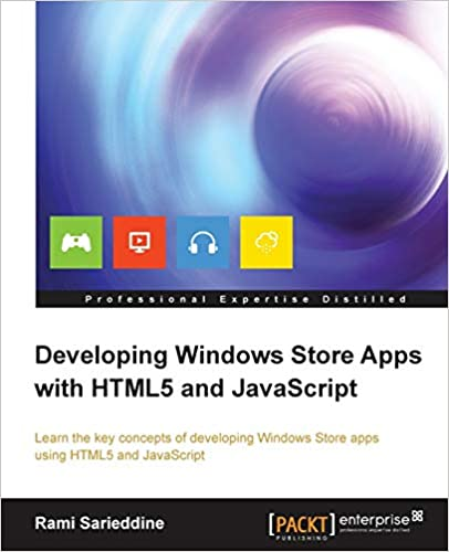 Developing Windows Store Apps with HTML5 and JavaScript by Rami Sarieddine