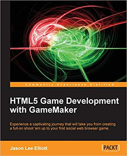 HTML5 Game Development with GameMaker by Jason Lee Elliott
