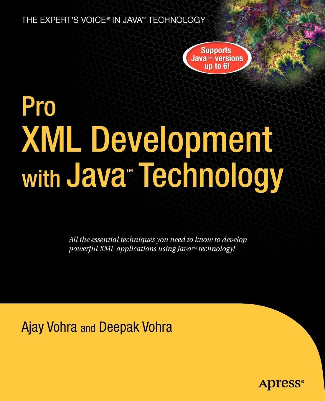 Pro XML Development with Java Technology by Ajay Vohra