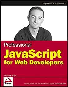 Professional JavaScript for Web Developers by Nicholas C. Zakas
