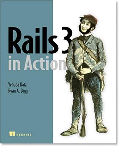 Rails 3 in Action by Ryan Bigg and Yehuda Katz