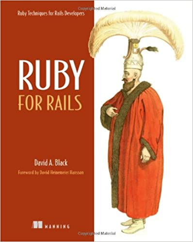 Ruby for Rails: Ruby Techniques for Rails Developers by David Black