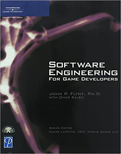 Software Engineering for Game Developers by Ph.D. John P Flynt and Omar Salem