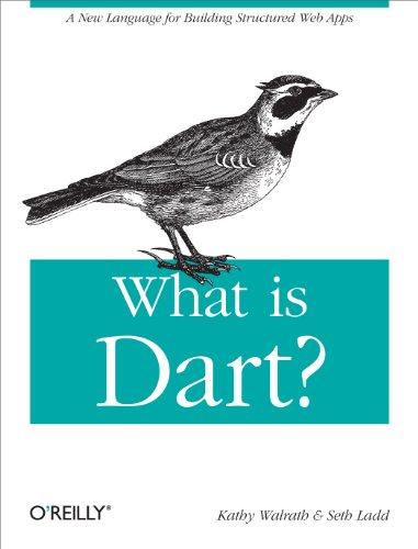 What is Dart? by Kathy Walrath & Seth Ladd