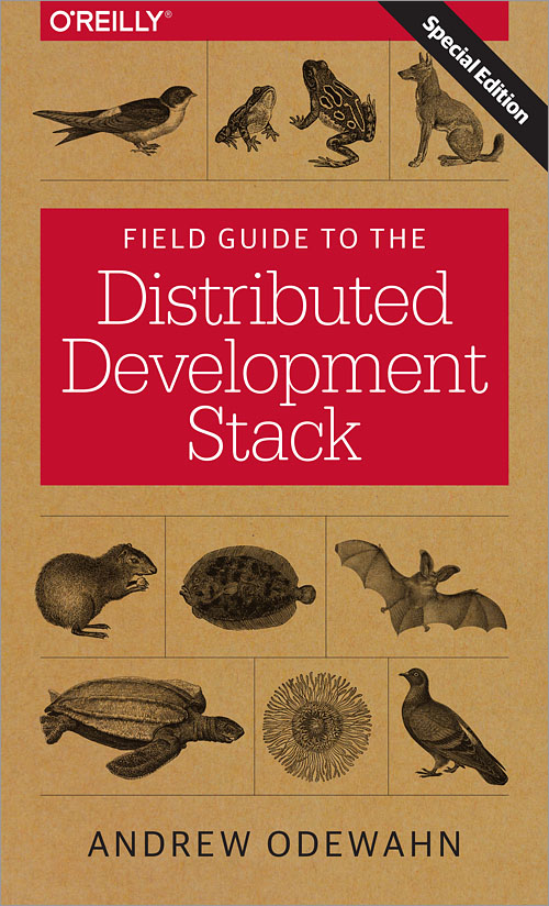 Field Guide to the Distributed Development Stack, 2014 by Andrew Odewahn