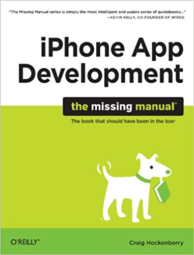iPhone App Development: The Missing Manual by Craig Hockenberry