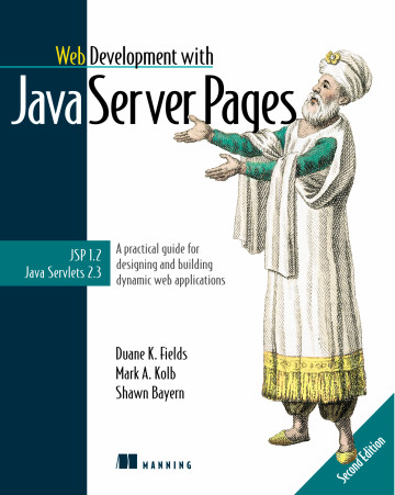 Web Development with JavaServer Pages, Second Edition by Duane K. Fields, Mark A. Kolb, and Shawn Bayern