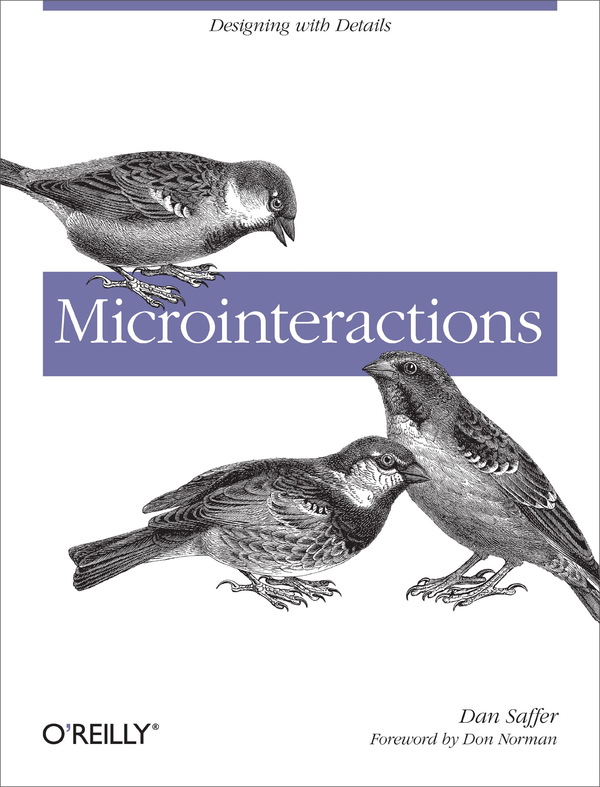 Microinteractions: Designing with Details by Dan Saffer