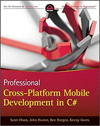 Professional Cross-Platform Mobile Development in C# by Scott Olson, John Hunter, Ben Horgen, Kenny Goers