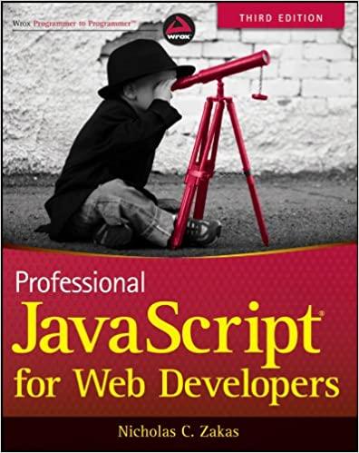Professional JavaScript for Web Developers 3rd Edition by Nicholas C. Zakas