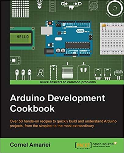 Arduino Development Cookbook by Cornel Amariei