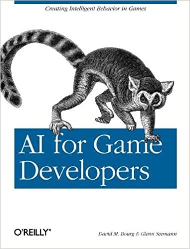 AI for Game Developers: Creating Intelligent Behavior in Games by David M. Bourg , Glenn Seemann